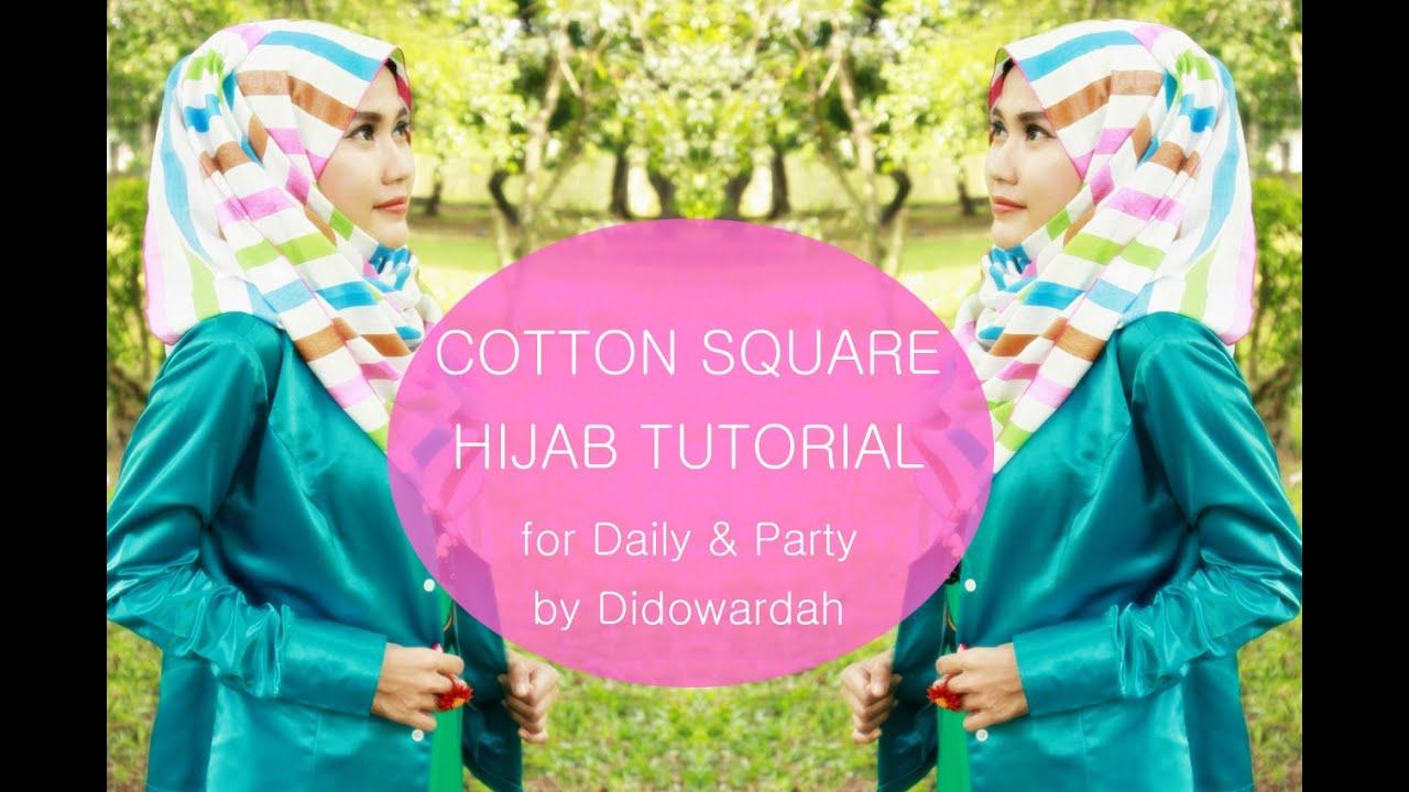 Tutorial Hijab Katun Segi Empat Santai Pesta By Didowardah