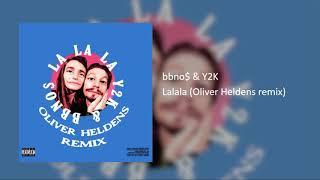 bbno$ & Y2K - Lalala (Oliver Heldens remix)