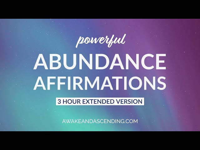 Powerful abundance affirmations to attract money, prosperity and abundance. 3 hour version