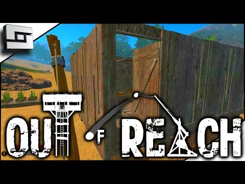 BUILDING A BASE! - Out Of Reach Gameplay E4