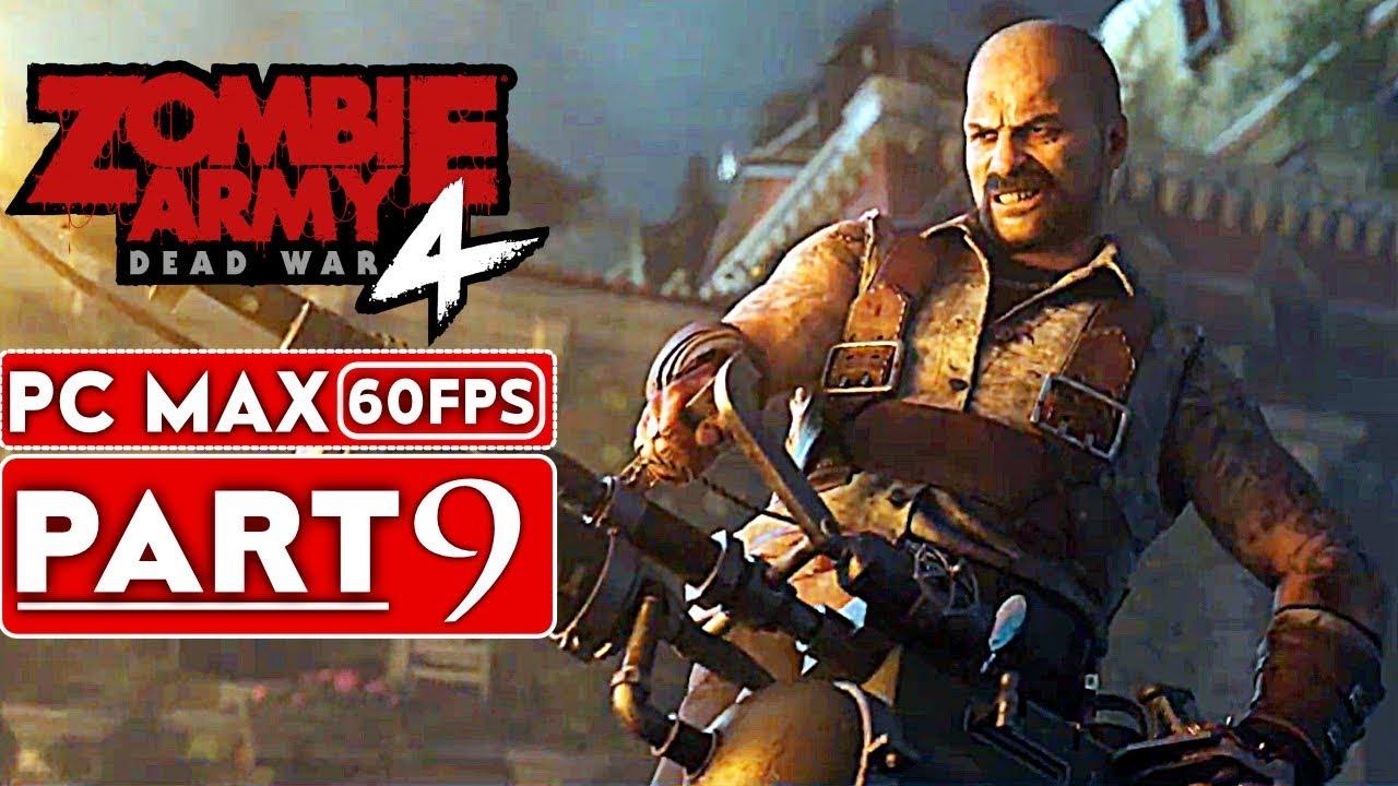 ZOMBIE ARMY 4 DEAD WAR Gameplay soluce, partie 9 [1080p HD 60FPS PC] - Pas de commentaire + vidéo