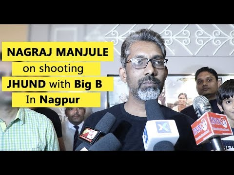 Nagraj Manjule speaks about shooting Amitabh Bachchan starrer 'Jhund' in Nagpur