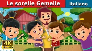 Le sorelle Gemelle | The Twin Sisters Story | Storie Per Bambini | Fiabe Italiane