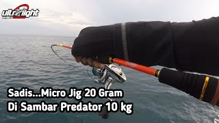 Extreme Ultra Light Jigging 1-3lb || Capung 1-3lb Ft. Micro Jig 20gr UV || Talisayan - Berau