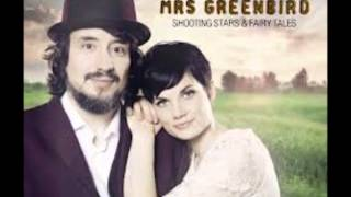 Mrs Greenbird - Come by