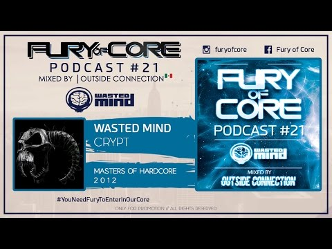 Fury of Core│Podcast #21 (Wasted Mind Special) - Mixed By Outside Connection