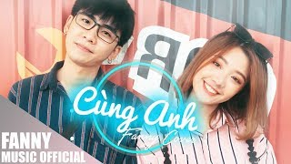 CÙNG ANH - Ngọc Dolil x VRT | FANNY COVER | FEEL MY VOICE
