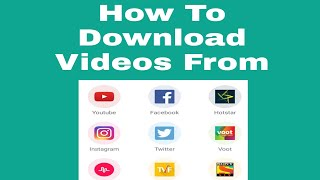 How To Download Videos From You Tube , Sony Liv , Hotstar , Voot etc.