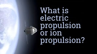 TECH + knowledge + Y: What is electric propulsion?