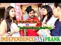 INDEPENDENCE DAY PRANK 2017 | IT'S REPUBLIC DAY OR INDEPENDECE DAY | V PRANKSTERS |