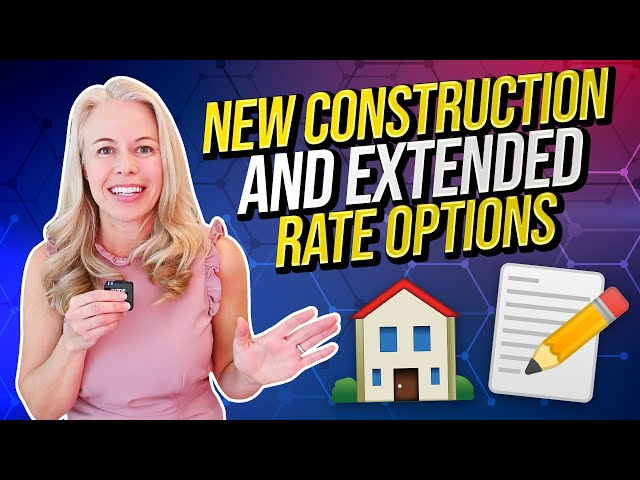 Why New Construction Home & Extended Rate Options Are TRENDING 🔥