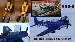 Making a 1:72  AirFix SBD-5 from an old model kit... From Opening Box to painting and displaying.