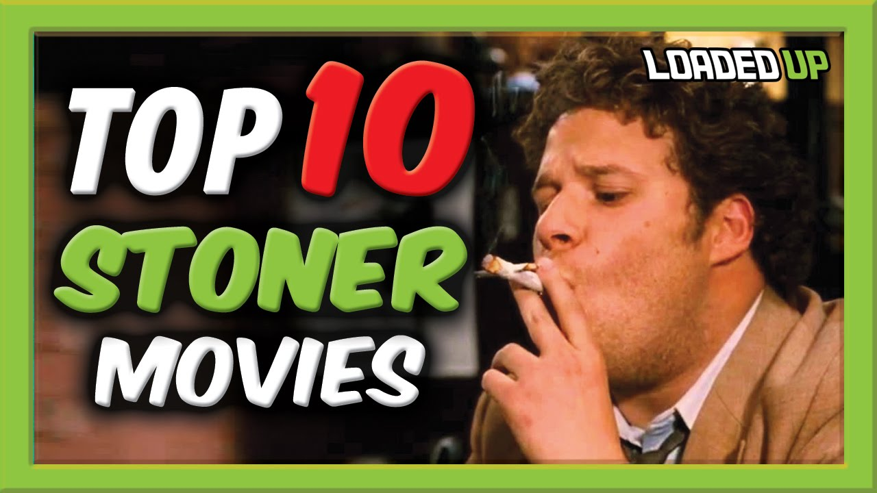 Top 10 Stoner Movies To Watch! | Loaded Up