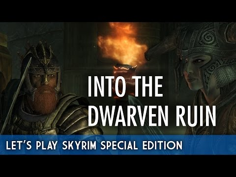 Lets Play Skyrim Special Edition - Into the Dwarven Ruin