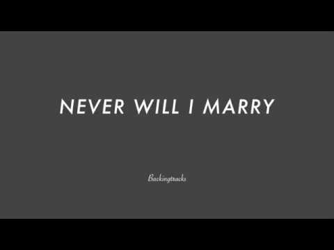 Never Will I Marry - Backing Track (no piano)
