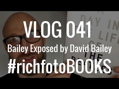 VLOG 041 David Bailey   Bailey Exposed #richfotoBOOKS