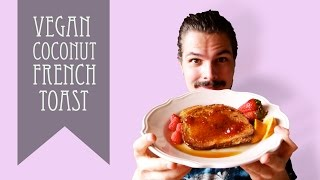 How To Make Vegan Coconut French Toast