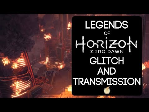 Legends of Horizon Zero Dawn: Glitch and Transmission thumbnail