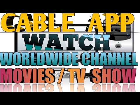 CABLE APP    WORLDWIDE CHANNEL   MOVIES & TV SHOW