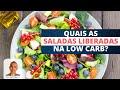 Quais Saladas Liberadas na Dieta Low Carb?