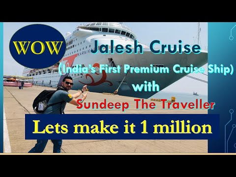 Jalesh Cruise, India's First Ever Luxury Cruise Ship with Sundeep The Traveller