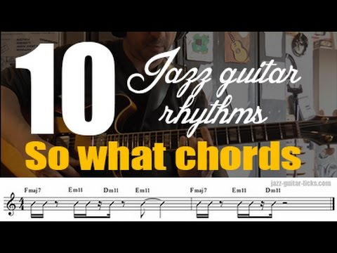 10 Jazz Guitar Rhythms So What Chords Modal Comping Lesson Youtube
