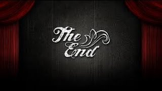 THE END IS HERE... FAREWELL!!