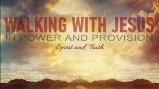Walking with Jesus Into a New Decade - John 14:16–31 -  In Provision and Power