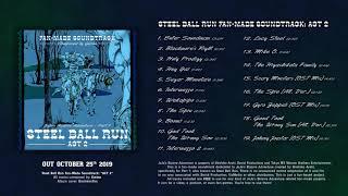 Steel Ball Run (Fan-Made Soundtrack) - ACT 2 ~ Jojo's Bizarre Adventure