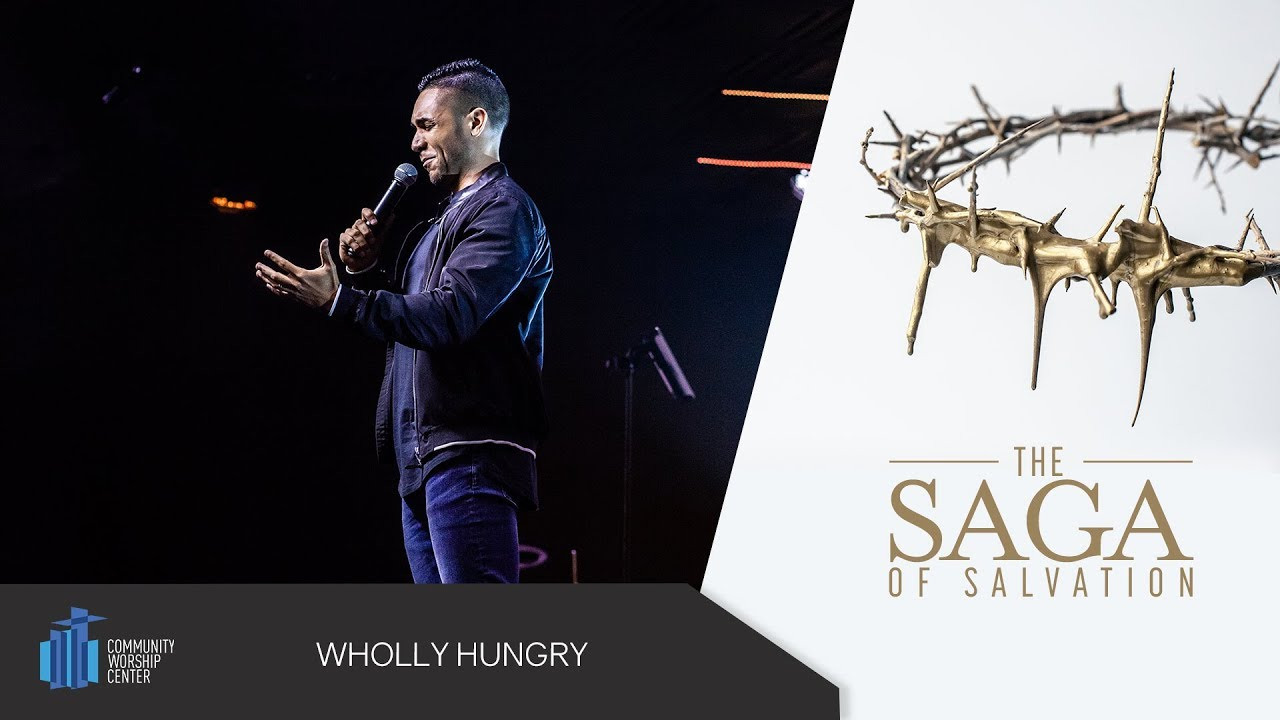 Wholly Hungry | The Saga of Salvation | Evangelist Michael Dow