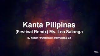 Kanta Pilipinas (Festival Remix) by: Lea Salonga