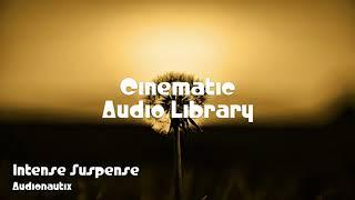 🎵 Intense Suspense - Audionautix 🎧 No Copyright Music 🎶 Cinematic Music