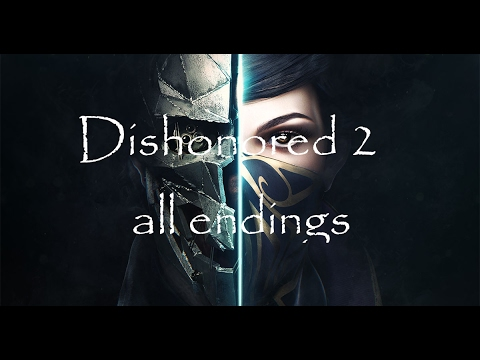 Dishonored 2 ALL endings |