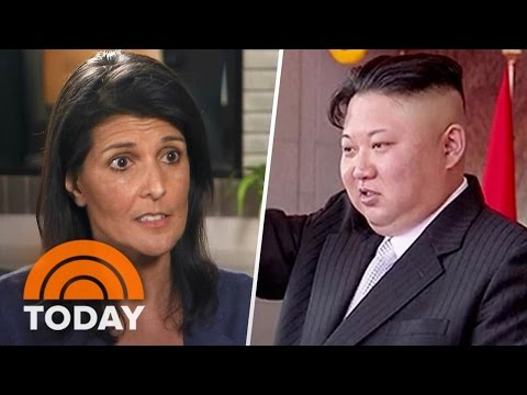 Nikki Haley To North Korea: Don't Give Us A Reason To Have A Fight | TODAY