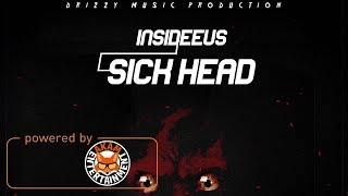 Insideeus - Sick Head [Insidiuos Riddim] October 2017