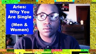 Aries: Why You Are Single [Aries Man & Aries Woman]