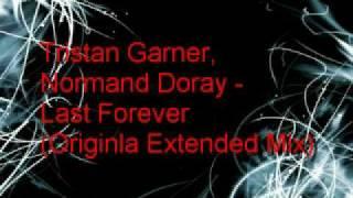 Tristan Garner, Norman Doray - Last Forever (Original Extended Mix)