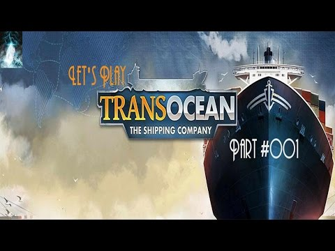 "Let's Play TransOcean: The Shipping Company Part 1 - ""Schiff Ahoi"" 