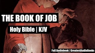 THE BOOK OF JOB - Holy Bible | KJV - FULL AudioBook | GreatestAudioBooks V2