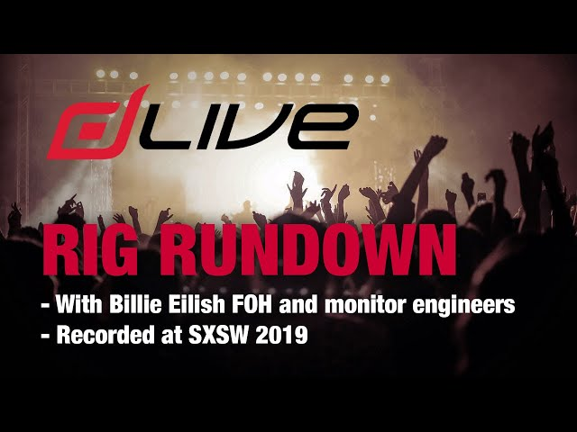 Billie Eilish - dLive Rig Rundown @ SXSW 2019