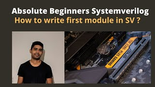 Systemverilog for Absolute Beginner - The first program in Systemverilog.