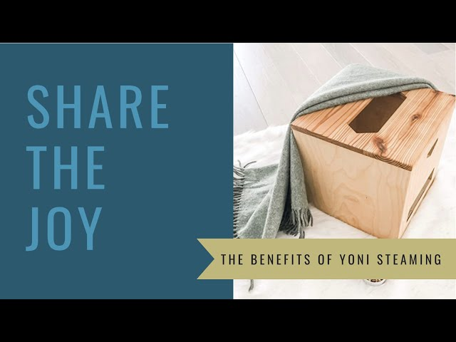 Share the Joy #130 Yoni Steaming
