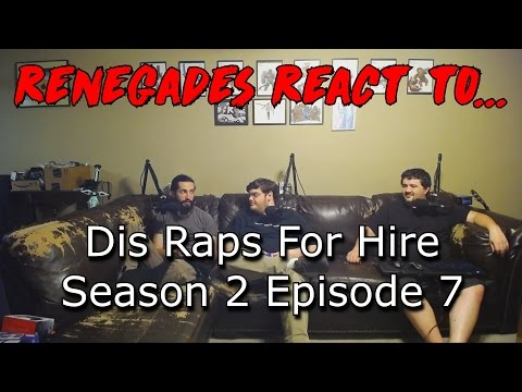 Renegades React to... Dis Raps For Hire Season 2, Episode 7