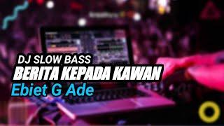 DJ BERITA KEPADA KAWAN SLOW BASS