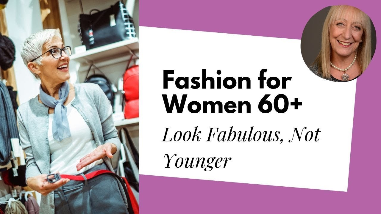 fc42f3d692f Fashion for Women Over 60 -- Look Fabulous Without Trying to Look Younger