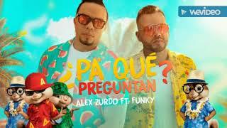 Alex Zurdo Feat Funky ¿Pa Qué? Preguntan   Versión Alvin Y Las Ardillas _ Reggaetón Cristiano 2019