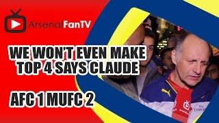 We Wont Even Make Top Four says Claude - Arsenal 1 Man Utd 2