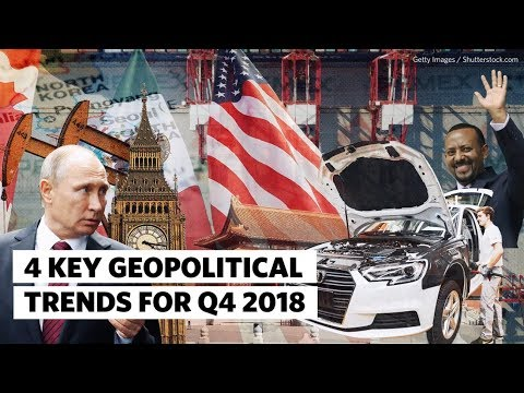 4 Key Geopolitical Trends for Q4 2018