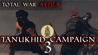 Goddamn Nobatians...| Tanukhid Campaign #3 | Total War Attila Empires of Sand DLC LP
