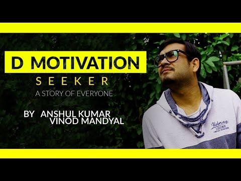 D Motivation Seeker By Anshul Kumar Vinod Mandyal #DIYChallenge #2daysMovie #the2dayschallenge